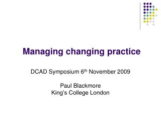 Managing changing practice