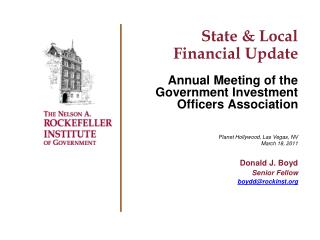 State  Local Financial Update  Annual Meeting of the Government Investment Officers Association   Planet Hollywood, Las