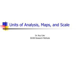Units of Analysis, Maps, and Scale