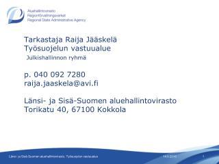 Työsuojelun valvonta aluehallintovirastoissa  1.1.2010