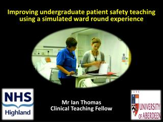 Improving undergraduate patient safety teaching using a simulated ward round experience