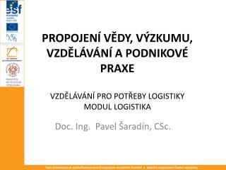 Doc. Ing.  Pavel  Šaradín ,  CSc.