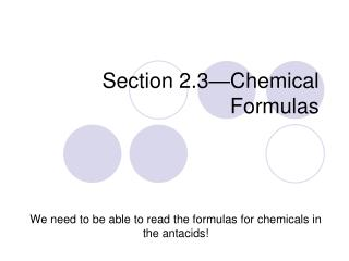 Section 2.3�Chemical Formulas