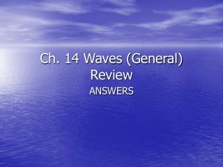 Ch. 14 Waves (General) Review