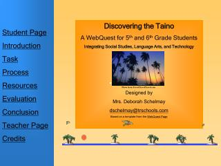 Discovering the Taino  A WebQuest for 5th and 6th Grade Students Integrating Social Studies, Language Arts, and Technolo