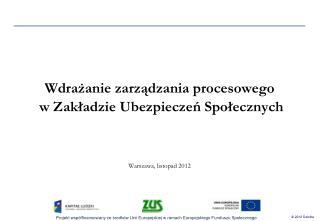 Wdrażanie zarządzania procesowego  w Zakładzie Ubezpieczeń Społecznych
