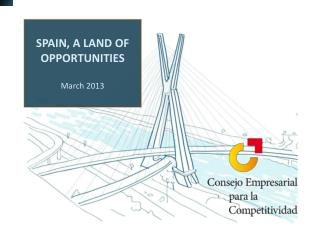 SPAIN, A LAND OF OPPORTUNITIES March 2013