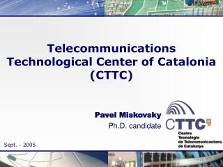 Telecommunications Technological Center of Catalonia (CTTC)
