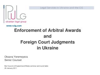 rulg Enforcement of Arbitral Awards  and  Foreign Court Judgments  in Ukraine