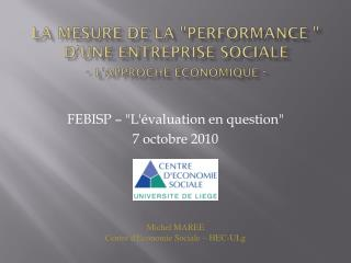 """La mesure de la """"performance """" d'une entreprise sociale  -  L'approche économique  -"""