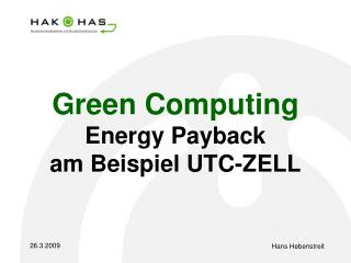 Green Computing Energy Payback am Beispiel UTC-ZELL