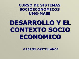 DESARROLLO Y EL CONTEXTO SOCIO ECONOMICO