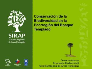 Conservación de la Biodiversidad en la Ecorregión del Bosque Templado Fernando Aizman