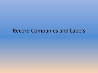 Record Companies and Labels