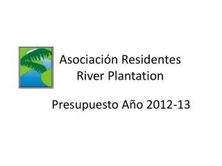 Asociaci ó n Residentes  River Plantation
