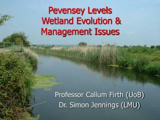 Pevensey Levels  Wetland Evolution & Management Issues