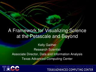 A Framework for Visualizing Science at the Petascale and Beyond