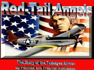 The Story of the Tuskegee Airmen By Patricia and Fredrick McKissack