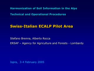 Harmonization of Soil Information in the Alps Technical and Operational Procedures