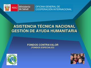 ASISTENCIA TÉCNICA NACIONAL GESTIÓN DE AYUDA HUMANITARIA