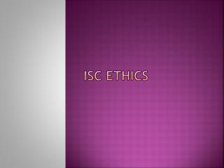 ISC ethics