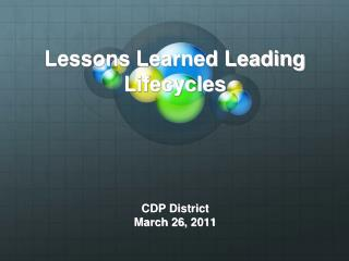 Lessons Learned Leading Lifecycles