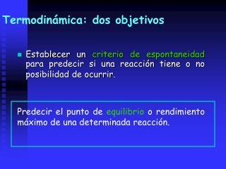 Termodinámica: dos objetivos
