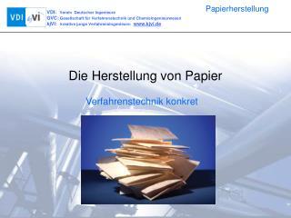 Die Herstellung von Papier
