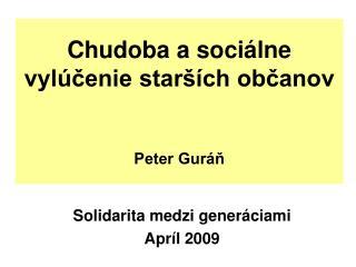 Chudoba a sociálne vylúčenie starších občanov Peter Guráň
