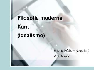 Filosofia moderna Kant  (Idealismo)