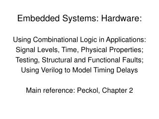 Embedded Systems: Hardware: Using Combinational Logic in Applications: