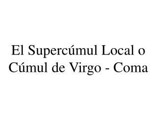 El Supercúmul Local o Cúmul de Virgo - Coma