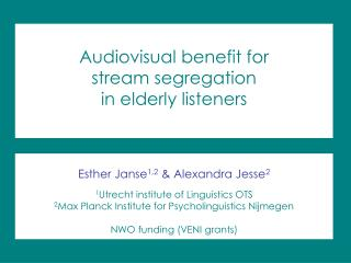 Audiovisual benefit for  stream segregation  in elderly listeners