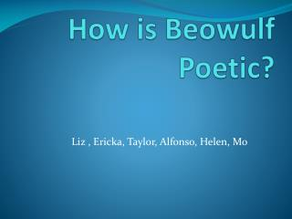 How is Beowulf Poetic?