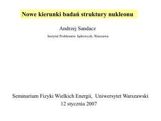 Nowe kierunki badań struktury nukleonu