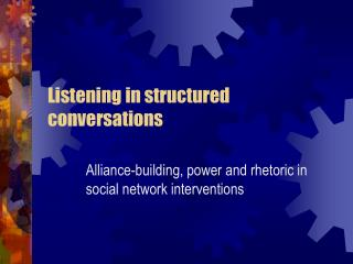 Listening  in structured conversations