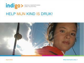 HELP  MIJN  KIND  IS  DRUK!