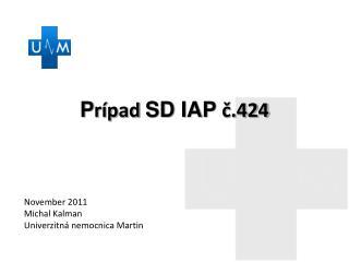 P rípad  SD IAP  č.424