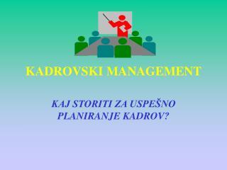KADROVSKI MANAGEMENT