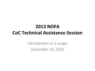 2013 NOFA  CoC Technical Assistance Session