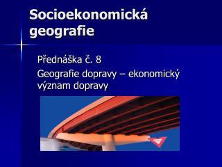 Socioekonomick� geografie