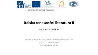 Italská renesanční literatura II Mgr. Ludmila Růžičková