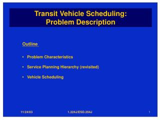 Transit Vehicle Scheduling:  Problem Description