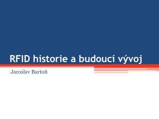 RFID historie a budoucí vývoj