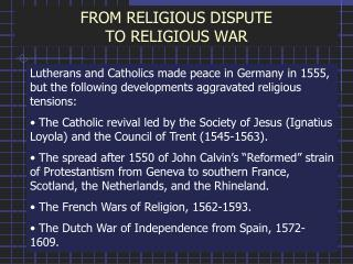 FROM RELIGIOUS DISPUTE TO RELIGIOUS WAR