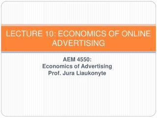 AEM 4550: Economics of Advertising Prof.: Jura Liaukonyte   Lecture 10  Brand Equity