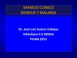 MANEJO CLINICO   DENGUE Y MALARIA