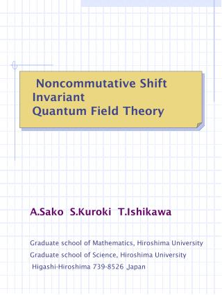 Noncommutative Shift Invariant  Quantum Field Theory