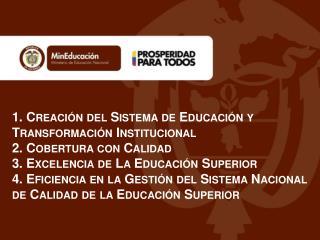 1. Creación del Sistema de Educación y Transformación Institucional