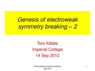 Genesis of electroweak symmetry breaking – 2